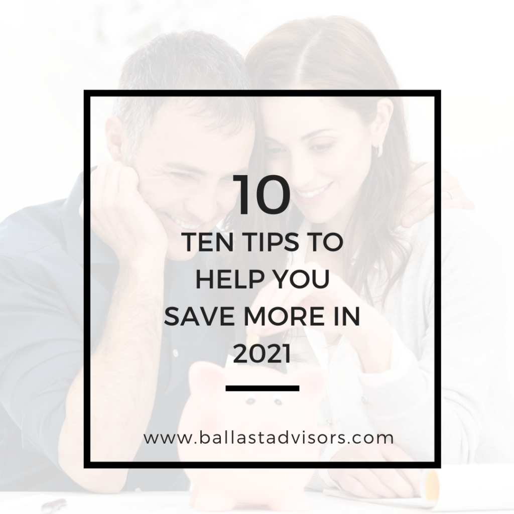 10 Tips To Help You Save More In 2021