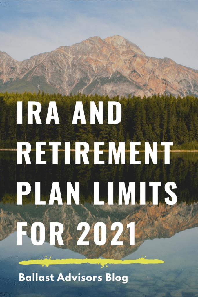2021 IRA RETIREMENT Limits