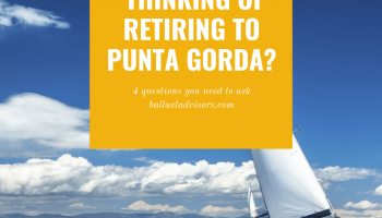 4 Questions If You're Thinking About Retiring to Punta Gorda