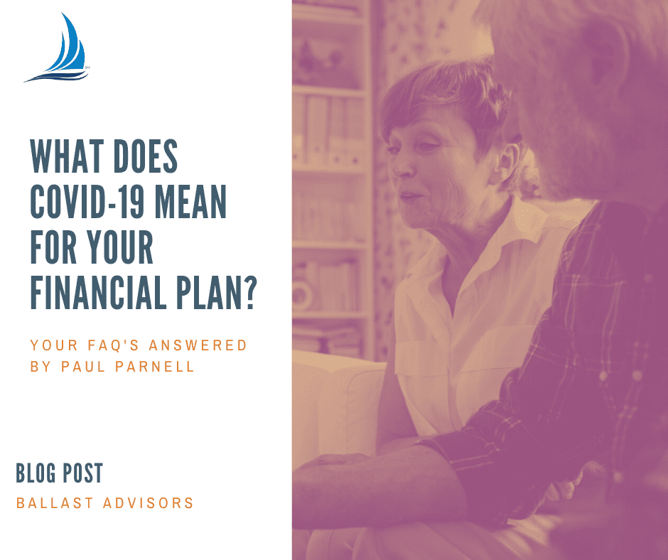 Ballast Advisors - What Does Covid-19 Mean for Your Financial Plan?