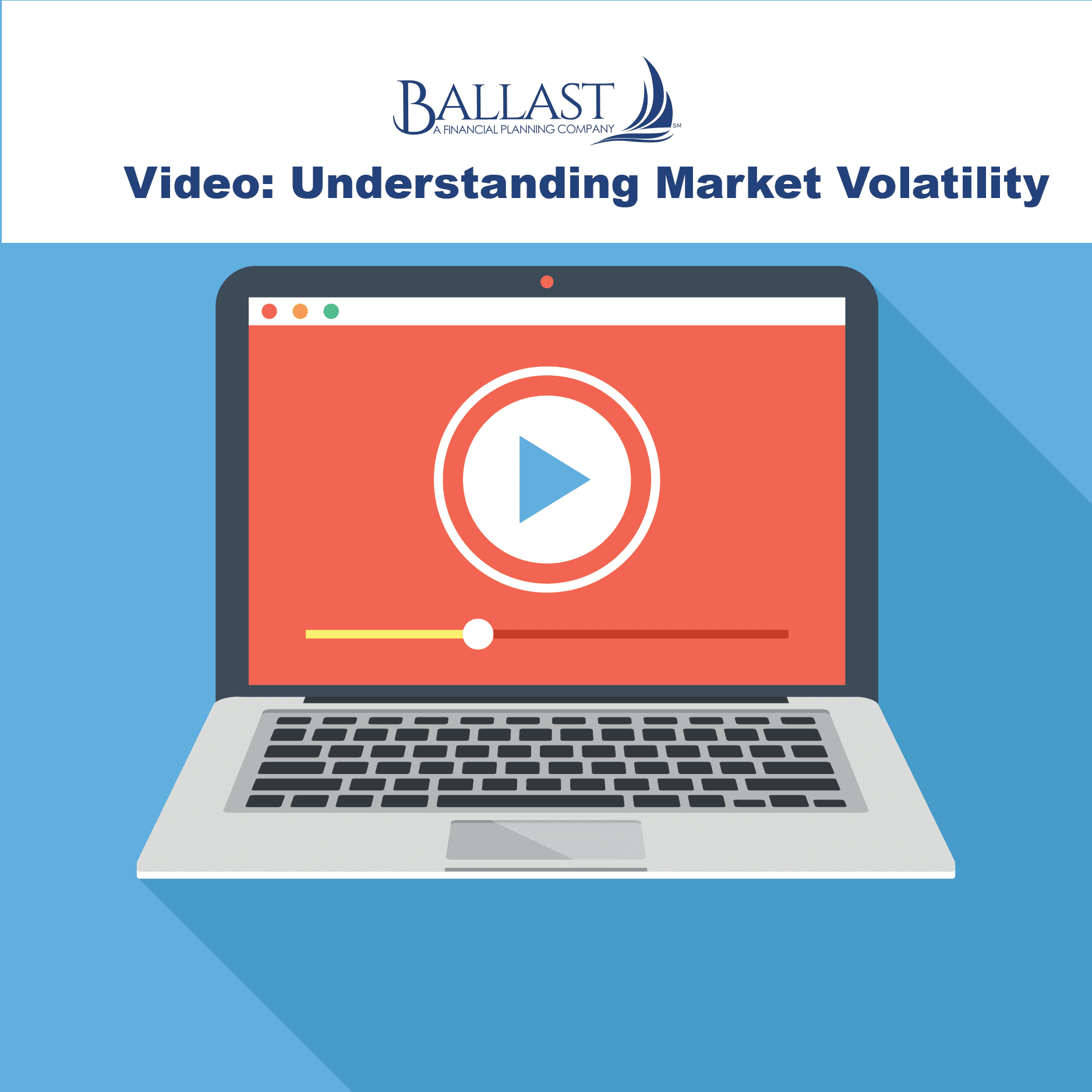 Ballast Advisors Video: Understanding Market Volatility